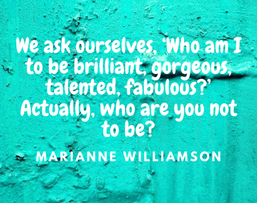 we ask ourselves e28098who am i to be brilliant gorgeous talented fabulous e28099 actually who are you not to be